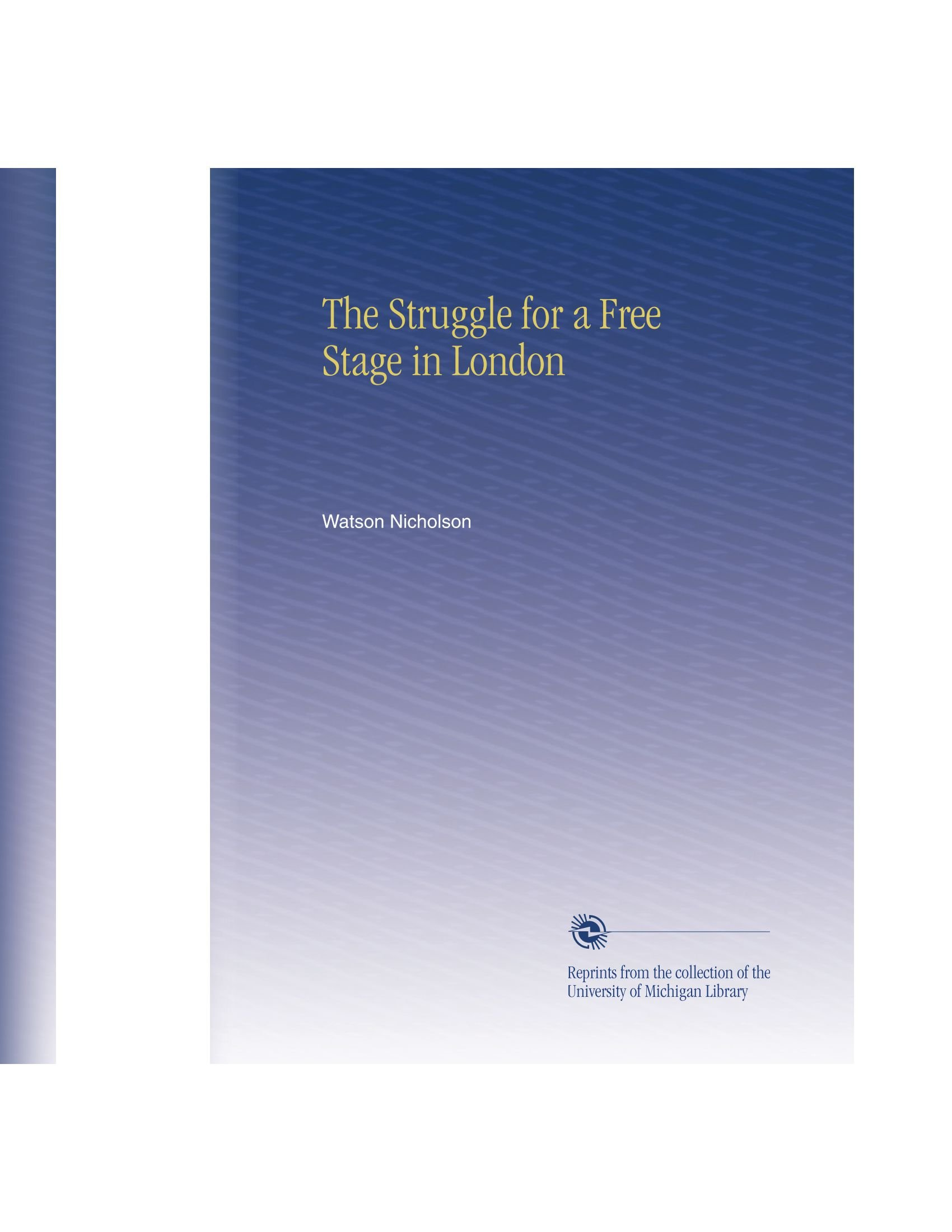 Download The Struggle for a Free Stage in London pdf epub