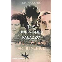The Unfinished Palazzo: Life, Love and Art in