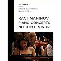 Rachmaninov, Piano Concerto No. 3 in D minor - Khatia Buniatishvili, Neeme Järvi