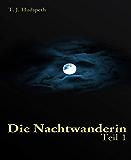 Die Nachtwanderin - Teil 1 (German Edition)