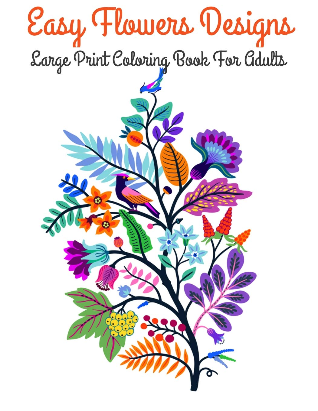 Amazon Com Easy Flowers Designs Large Print Coloring Book For