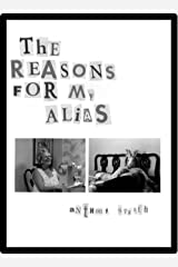The Reasons for My Alias Kindle Edition