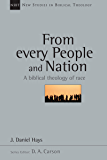 From Every People and Nation: A Biblical Theology of Race (New Studies in Biblical Theology Book 14)