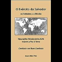 O Exército do Salvador: os Soldados e a Missão: (Preparação Missionário SUD/LDS)