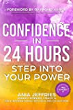 Confidence In 24 Hours: Step Into Your Power