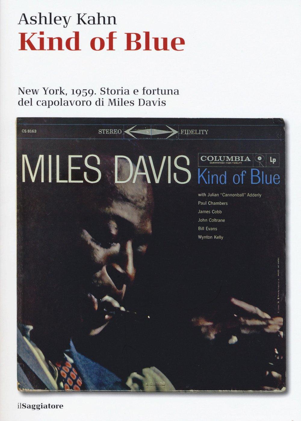Kind of blue. New York, 1959. Storia e fortuna del capolavoro di Miles Davis