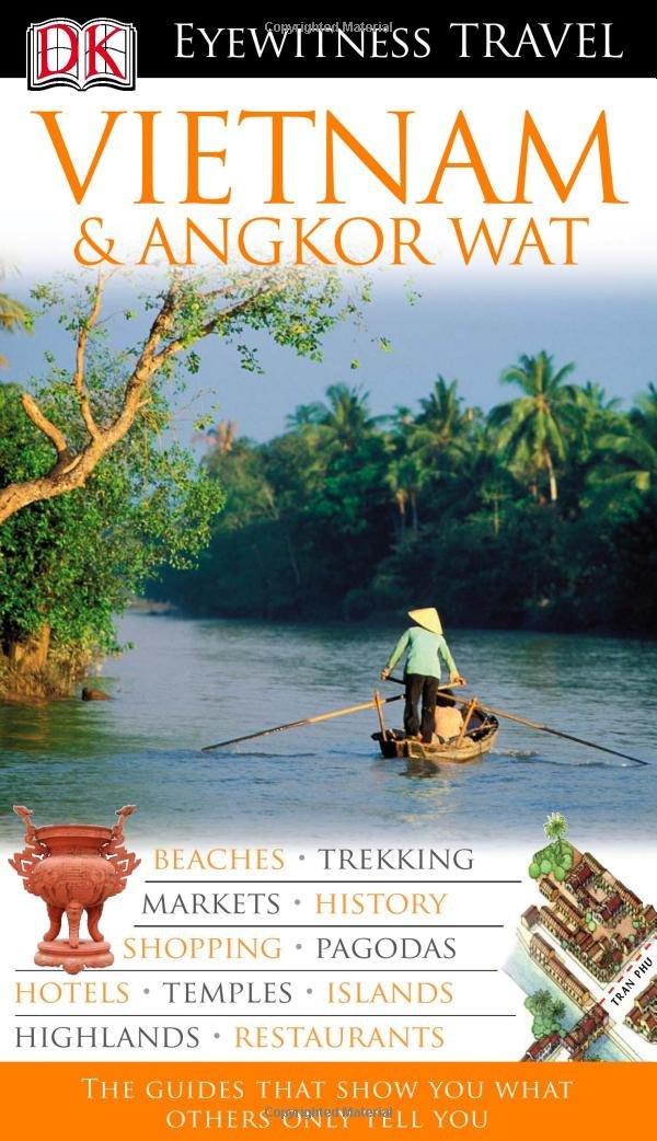 Read Online Vietnam and Angkor Wat (DK Eyewitness Travel Guide) pdf