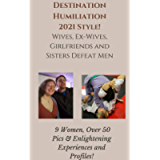 Destination Humiliation 2021 Style!: Wives, Ex-Wives, Girlfriends and Sisters Defeat Men