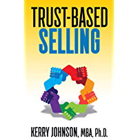 Trust-Based Selling (English Edition)
