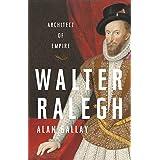 Walter Ralegh: Architect of Empire