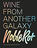 Noble Rot Book: Wine from Another Galaxy