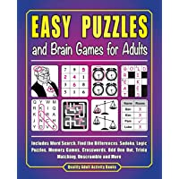 Easy Puzzles and Brain Games for Adults: Includes Word Search, Find the Differences, Sudoku, Logic Puzzles, Memory Games…