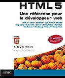 HTML 5 - Une référence pour le développeur web: HTML 5 - CSS 3 - JavaScript - DOM - W3C and WhatWG - Drag and drop - Audio/vidéo - Canvas - Géolocalisation ... - Web Storage - File API - Microformats