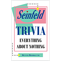 Seinfeld Trivia: Everything About Nothing (English Edition)