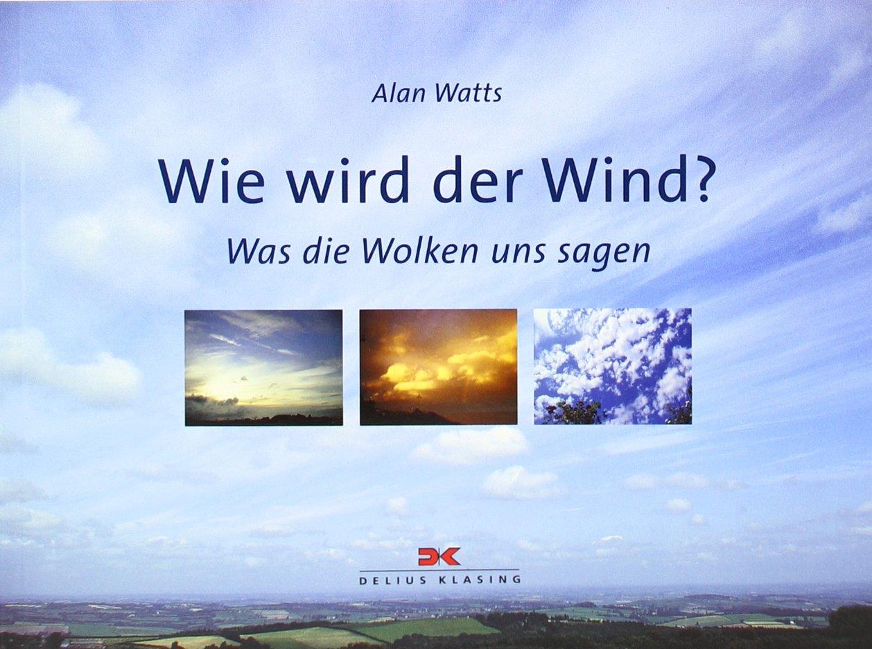 Wie wird der Wind?: Was die Wolken uns sagen
