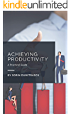 Achieving Productivity: A Practical Guide