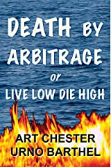Death By Arbitrage or Live Low Die High (Evan Olsson Book 3) Kindle Edition