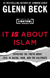 It IS About Islam: Exposing the Truth About ISIS, Al Qaeda, Iran, and the Caliphate (The Control Series Book 3) (English Edition)
