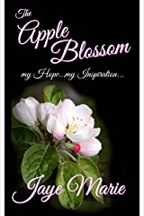 Apple Blossom: my Hope...my Inspiration... Kindle Edition