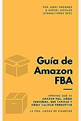 Guía de Amazon FBA: todos los secretos y hacks: Aprende qué es Amazon FBA, cómo funciona + 34 métodos para mejorar tus ventas en Fulfillment By Amazon (Spanish Edition) Kindle Edition