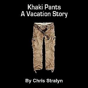 Khaki Pants - A Vacation Story