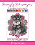 Snuggly Schnauzers: A Colouring Book for Adults