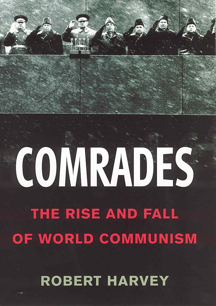 Comrades : The Rise and Fall of World Communism pdf epub