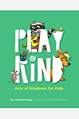 Play Kind: Acts of Kindness for Kids Kindle Edition
