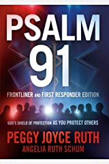 Psalm 91 Frontliner and First Responder Edition: God's Shield of Protection As You Protect Others Kindle Edition