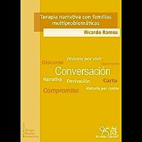 Terapia narrativa con familias multiproblemáticas (Terapia Familiar Iberoamericana nº 4)
