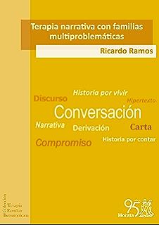 Terapia narrativa con familias multiproblemáticas (Terapia Familiar Iberoamericana nº 4) (Spanish Edition)