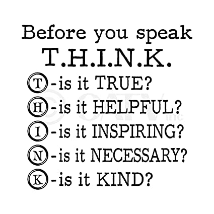 50+ Before You Speak Think Quote