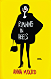 Running in Heels: A Novel