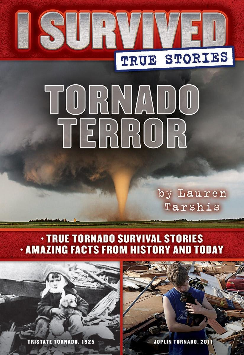 Tornado Terror (I Survived True Stories #3): True Tornado Survival Stories and Amazing Facts from History and Today ebook