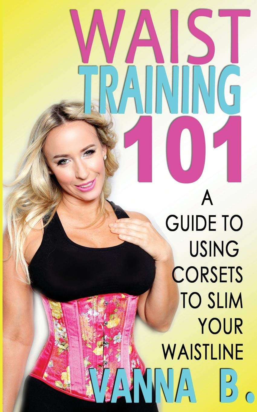19b9ea8dc7 Waist Training 101  A Guide to Using Corsets to Slim Your Waistline ...