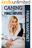 Caning the Female Employee: strict discipline in the workplace (English Edition)
