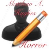 Matthew Alan Hughes, Horror