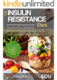 Insulin Resistance Diet: Reduce Insulin Resistance, Lower the Risk for Diabetes, and Enjoy a Healthy, Fit Body