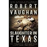 Slaughter In Texas: A Classic Western (The Crocketts)
