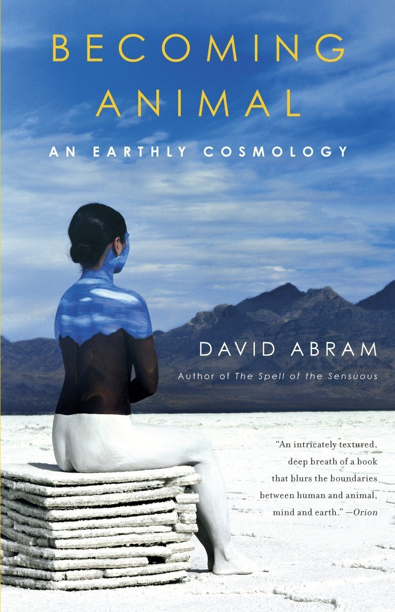 Becoming Animal: An Earthly Cosmology by Vintage