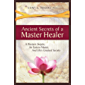 Ancient Secrets of a Master Healer: A Western Skeptic, An Eastern Master, And Life's Greatest Secrets (English Edition)