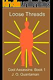 Loose Threads: Cool Assassins 1