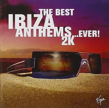 Best Ibiza Anthems Ever 2000