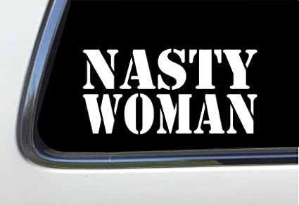 Thatlilcabin nasty woman 8 car sticker decal as571