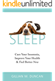 Sleep: Cure Your Insomnia, Improve Your Health and Feel Better Now