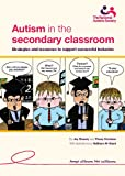 Autism in the Secondary Classroom: Strategies and Resources to Support Successful Inclusion