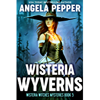Wisteria Wyverns (Wisteria Witches Mysteries Book 5)