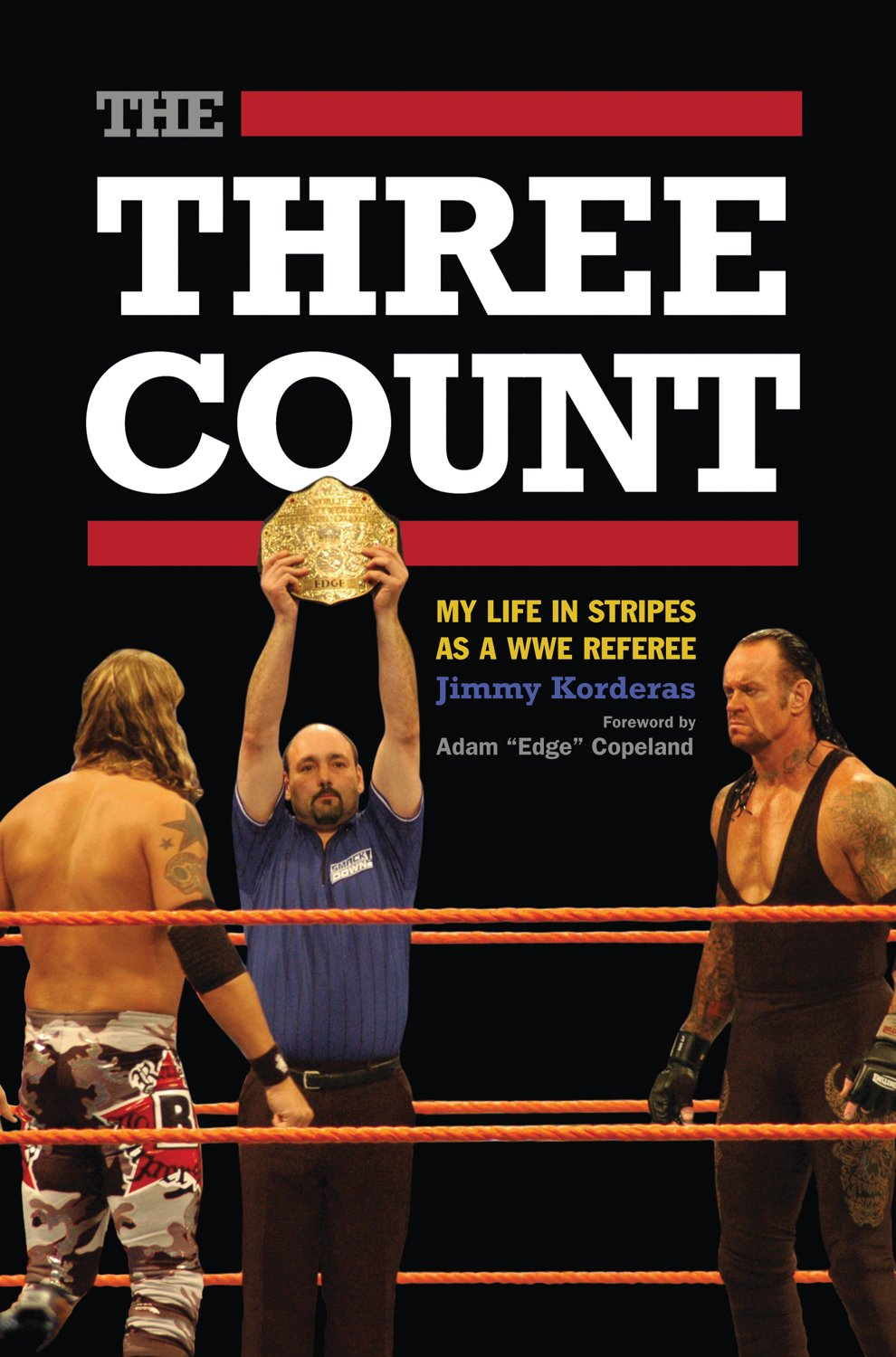 The Three Count: My Life in Stripes as a WWE Referee pdf epub