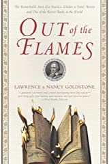 Out of the Flames: The Remarkable Story of a Fearless Scholar, a Fatal Heresy, and One of the Rarest Books in the World Paperback