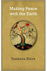 Making Peace with the Earth Kindle Edition